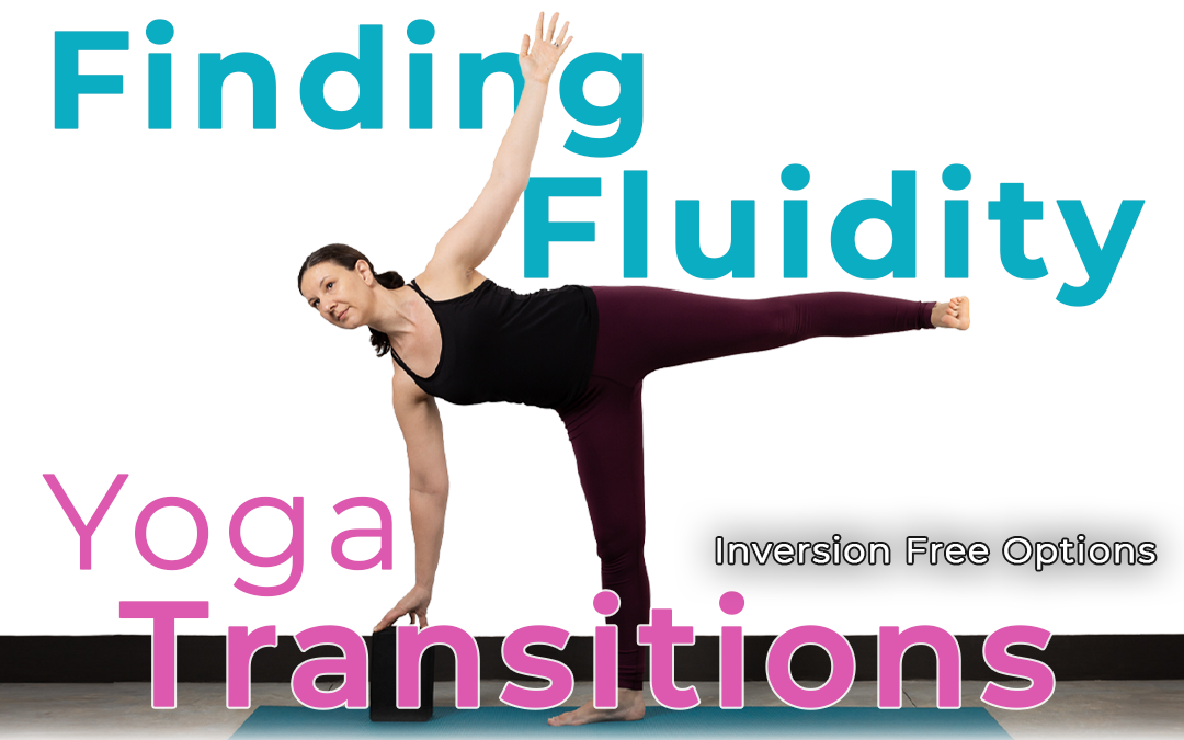 Finding Fluidity in Yoga Transitions – Inversion Free Options